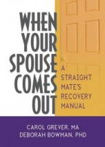 Book cover image - written by Deborah Bowman, PHD & Carol Grever: When Your Spouse Comes Out
